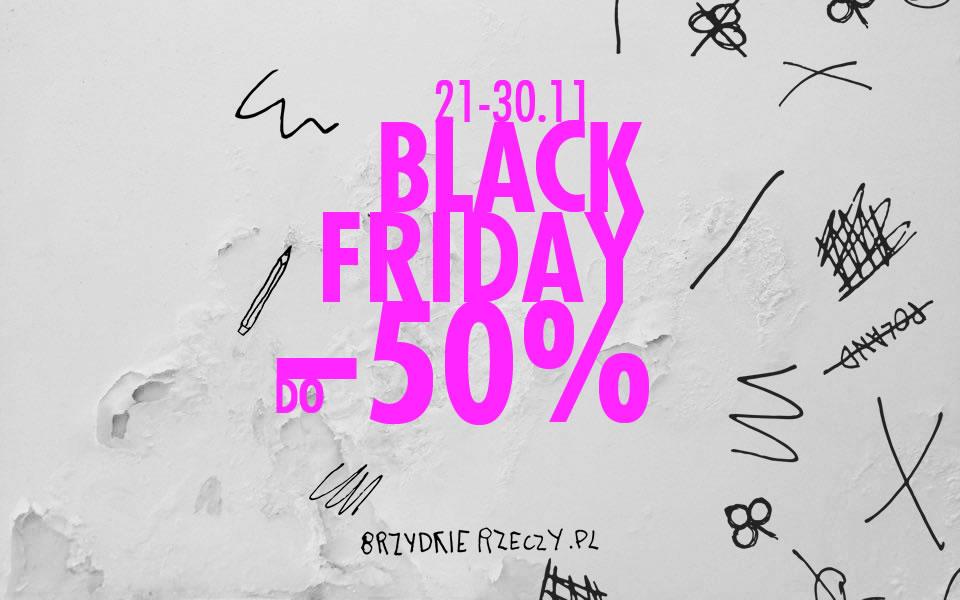 Black Friday dla Brzydali!